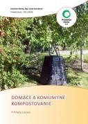 Domáce a komunitné kompostovanie - Príklady z praxe (brožúra)