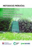 Požiadavky pre obce na triedený zber biologicky rozložiteľných komunálnych odpadov; metodická príručka